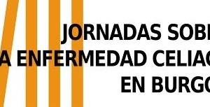 Llegan las VII Jornadas de la enfermedad Celiaca en Burgos