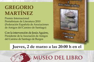 """El Museo del Libro presenta """"El fémur de San Bandrán y otros relatos jacobeos"""" de Gregorio Martínez este jueves a las 20:00 h"""