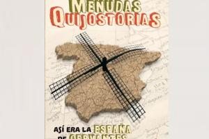 Nieves Concostrina presenta mañana en el MEH su libro 'Menudas Quijohistorias. Así era la España de Cervantes'