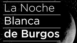 Bases y Convocatoria de Ideas y Proyectos para la Noche Blanca de Burgos 2019
