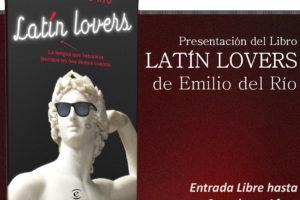 Emilio del Río nos descubre con su nuevo libro Latín Lovers que el Latín está vivo