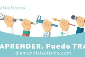 Educación y empleo para las personas con autismo principales reivindicaciones de la campaña: Puedo aprender. Puedo trabajar
