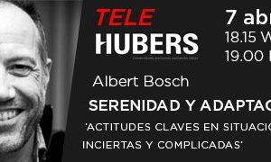 Hubers presenta mañana por streaming Serenidad y Adaptación Actitudes clave en situaciones inciertas y complejas como la actual