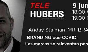 El martes 9 de junio en foro Hubers Branding pos-Covid: Las marcas se reinventan para emocionar