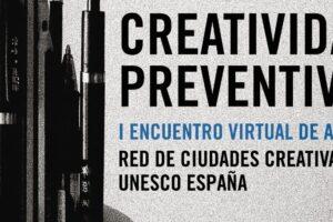 Artistas y creadores de las Ciudades Creativas de la UNESCO en España debatirán soluciones para la industria cultural y gastronómica los días 28 y 29 de octubre
