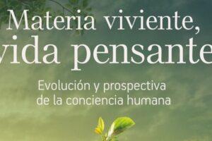 Se presenta el libro Materia viviente, vida pensante, de Eudald Carbonell y Jordi Agustí