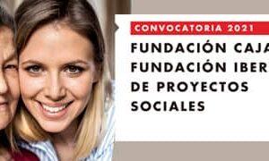 Ya está abierta la Convocatoria 2021 Fundación Cajacírculo-Fundación Ibercaja de Proyectos Sociales