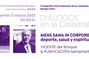 Vicente del Bosque y Purificación Santamarta hablarán de deporte, salud y espiritualidad en Diálogos en la Catedral