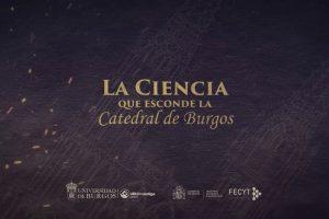 El nuevo documental científico de la Catedral de Burgos estrena su tráiler