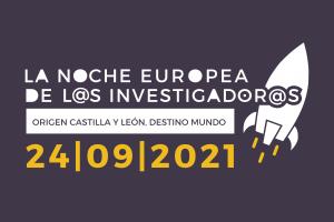 La Noche Europea de l@s Investigador@s regresa a Castilla y León en formato presencial con más de 30 actividades para todos los públicos
